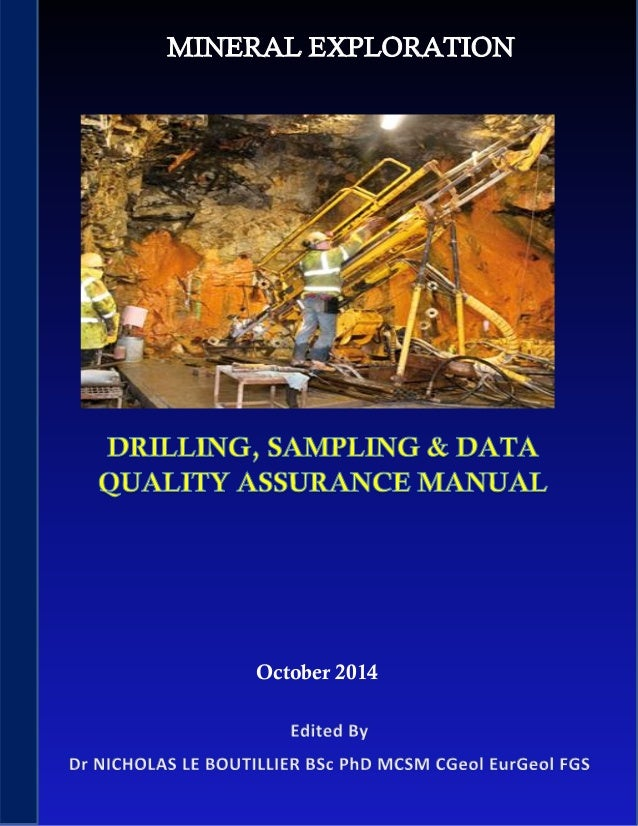 Mineral Exploration – Drilling, Sampling & Data Quality Assurance Manual 1 October 2014