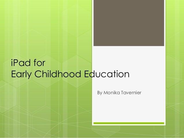 iPad forEarly Childhood EducationBy Monika Tavernier