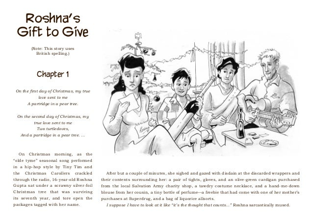 Roshna's Gift to Give (Note: This story uses British spelling.) Chapter 1 On the first day of Christmas, my true love sent...