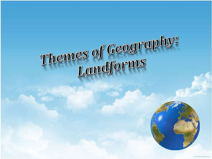 Themes of Geography: Landforms<br />