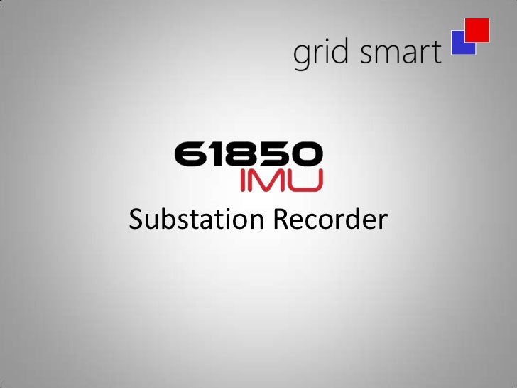 Substation Recorder