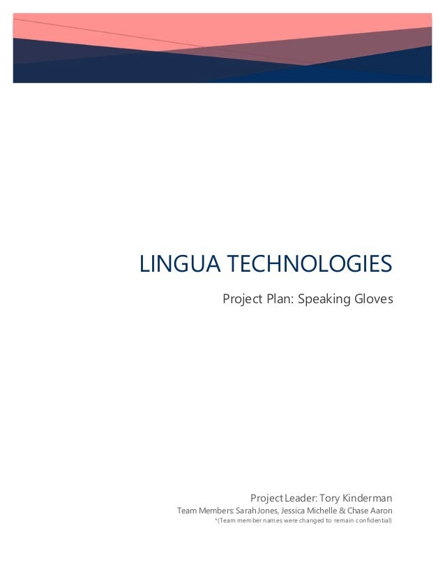LINGUA TECHNOLOGIES Project Plan: Speaking Gloves ProjectLeader: Tory Kinderman Team Members: Sarah Jones, Jessica Michell...