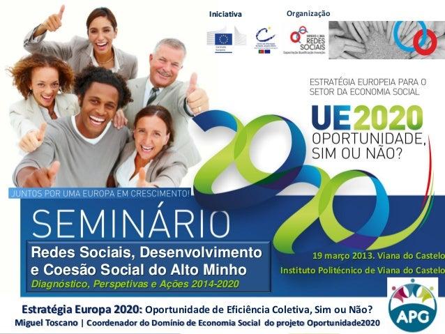 IniciativaIniciativa Redes Sociais, Desenvolvimento e Coesão Social do Alto Minho Diagnóstico, Perspetivas e Ações 2014-20...