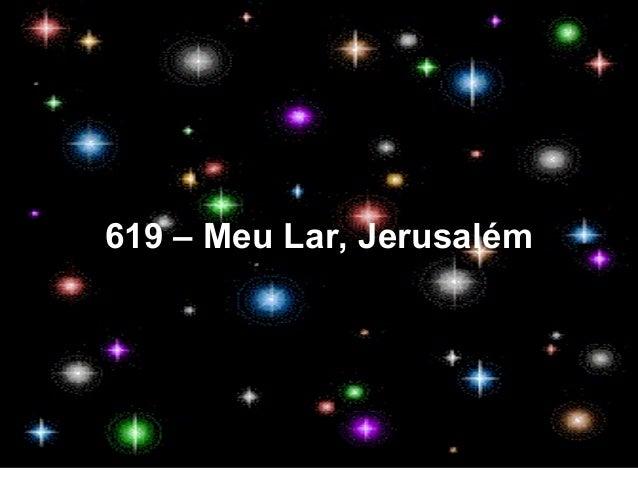 619 – Meu Lar, Jerusalém