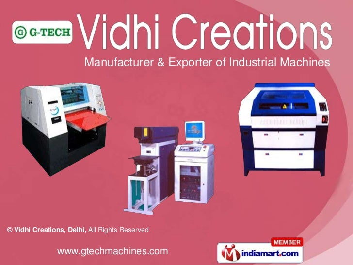 Manufacturer & Exporter of Industrial Machines© Vidhi Creations, Delhi, All Rights Reserved               www.gtechmachine...