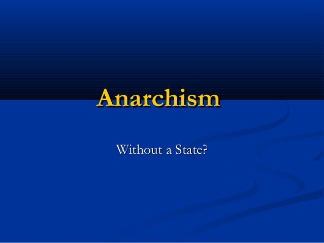 Anarchism Without a State?