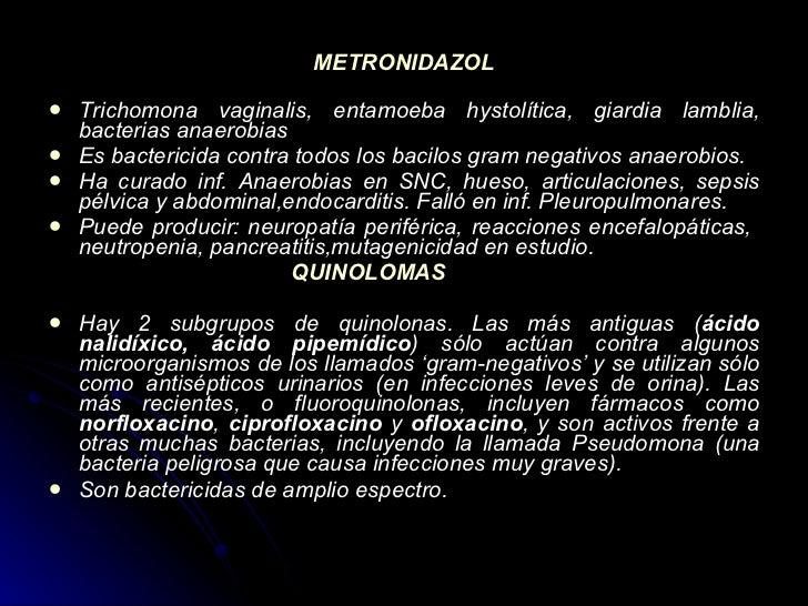 METRONIDAZOL <ul><li>Trichomona vaginalis, entamoeba hystolítica, giardia lamblia, bacterias anaerobias  </li></ul><ul><li...