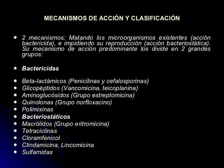 MECANISMOS DE ACCIÓN Y CLASIFICACIÓN <ul><li>2 mecanismos: Matando los microorganismos existentes (acción bactericida), e ...