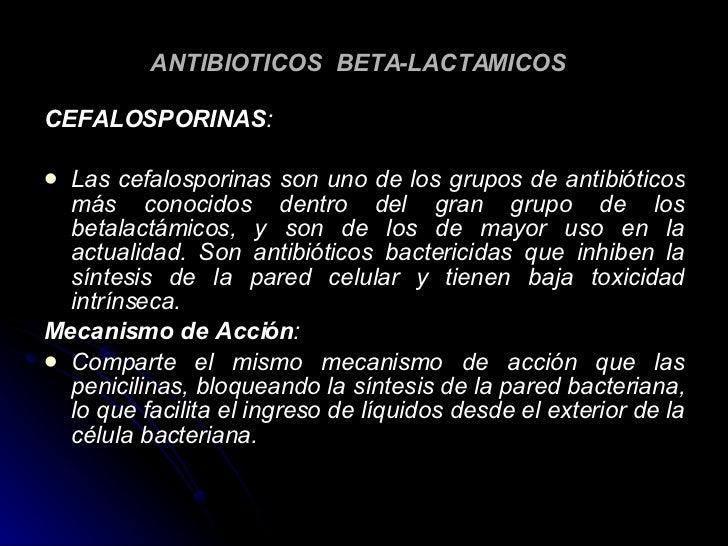 ANTIBIOTICOS  BETA-LACTAMICOS   <ul><li>CEFALOSPORINAS :   </li></ul><ul><li>Las cefalosporinas son uno de los grupos de a...