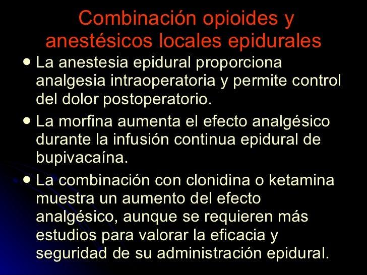 Combinación opioides y anestésicos locales epidurales <ul><li>La anestesia epidural proporciona analgesia intraoperatoria ...