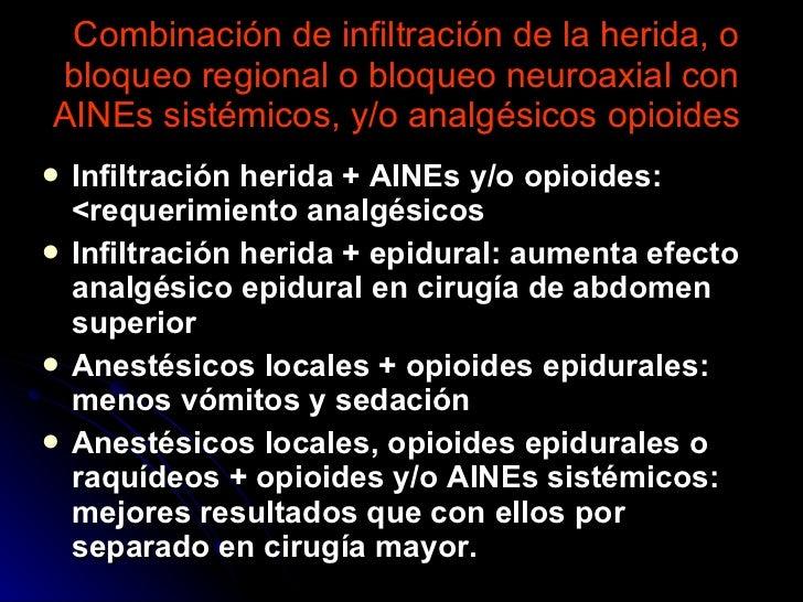 Combinación de infiltración de la herida, o bloqueo regional o bloqueo neuroaxial con AINEs sistémicos, y/o analgésicos op...
