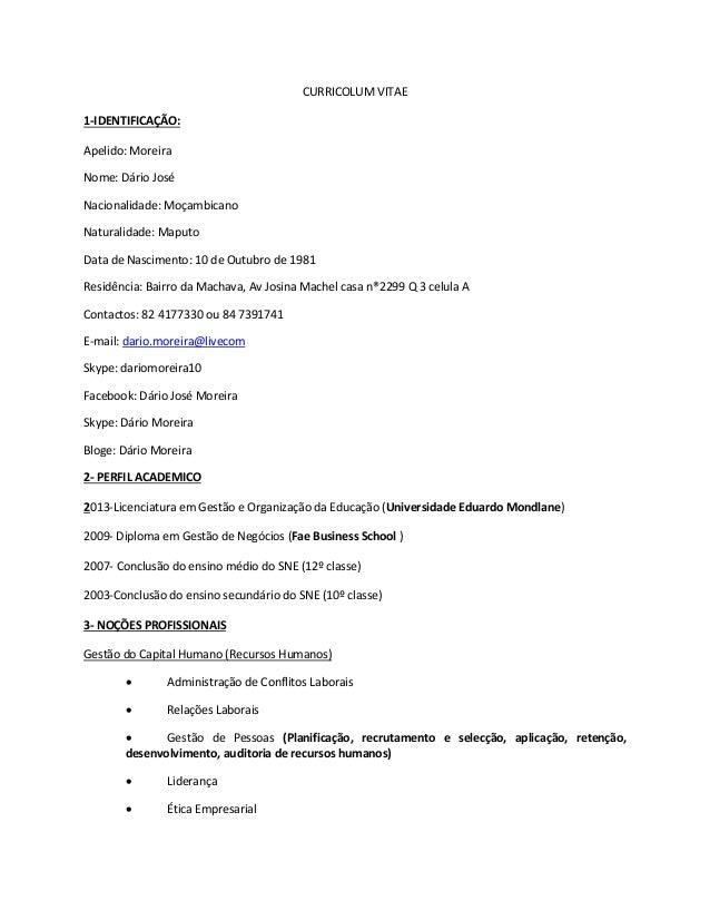 CURRICOLUM VITAE 1-IDENTIFICAÇÃO: Apelido: Moreira Nome: Dário José Nacionalidade: Moçambicano Naturalidade: Maputo Data d...