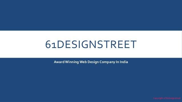 61DESIGNSTREET AwardWinningWeb Design Company In India Copyright of 61designstreet
