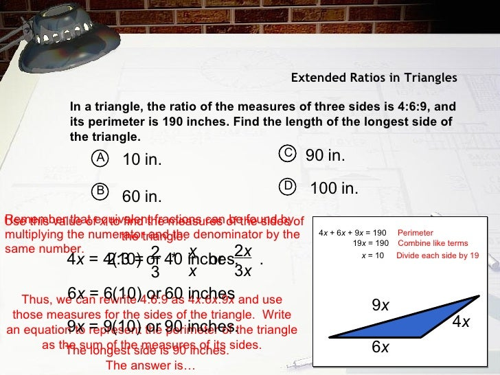 Extended Ratios in Triangles In a triangle, the ratio of the measures of three sides is 4:6:9, and its perimeter is 190 in...