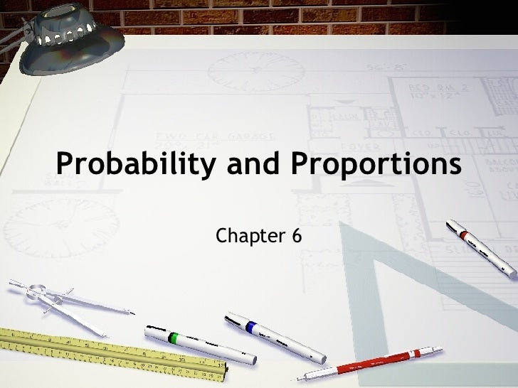 Probability and Proportions Chapter 6