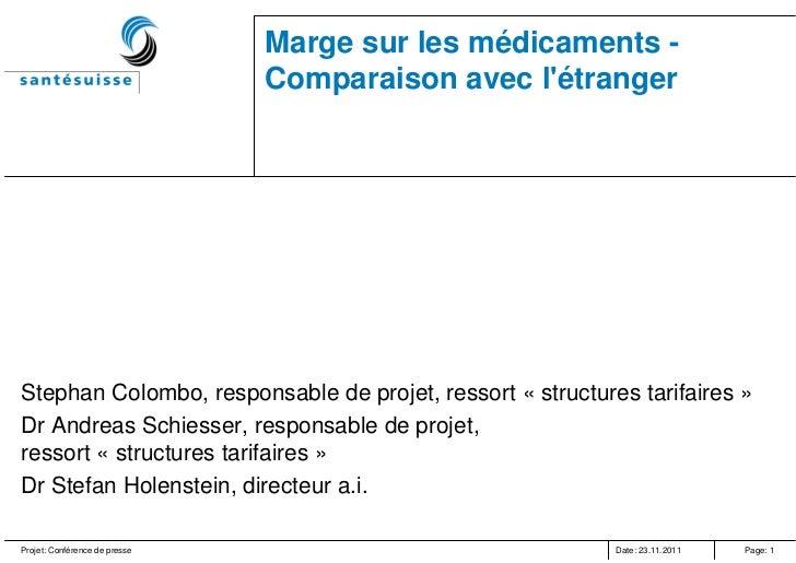 Marge sur les médicaments -                               Comparaison avec létrangerStephan Colombo, responsable de projet...