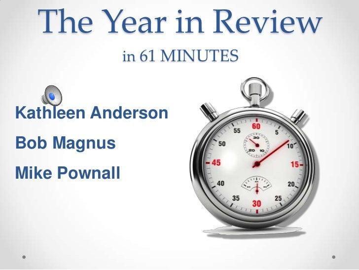 The Year in Review               in 61 MINUTESKathleen AndersonBob MagnusMike Pownall