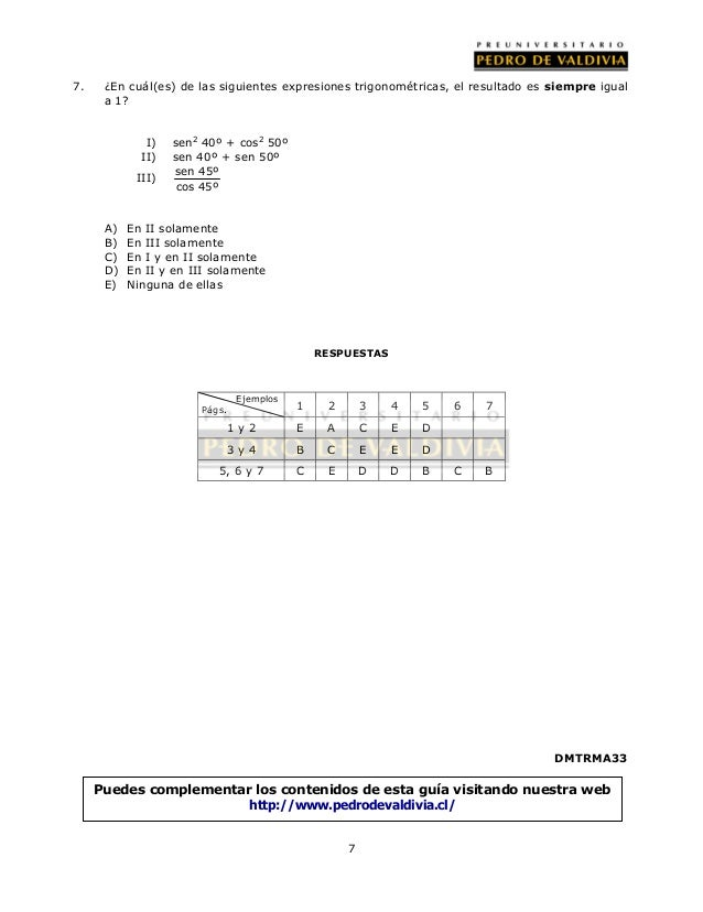 7. ¿En cuál(es) de las siguientes expresiones trigonométricas, el resultado es siempre igual  7  a 1?  I) sen2 40º + cos2 ...