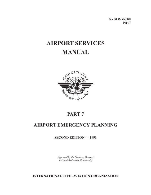 Doc 9137-AN/898 Part 7 AIRPORT SERVICES MANUAL SECOND EDITION — 1991 INTERNATIONAL CIVILAVIATION ORGANIZATION PART 7 AIRPO...
