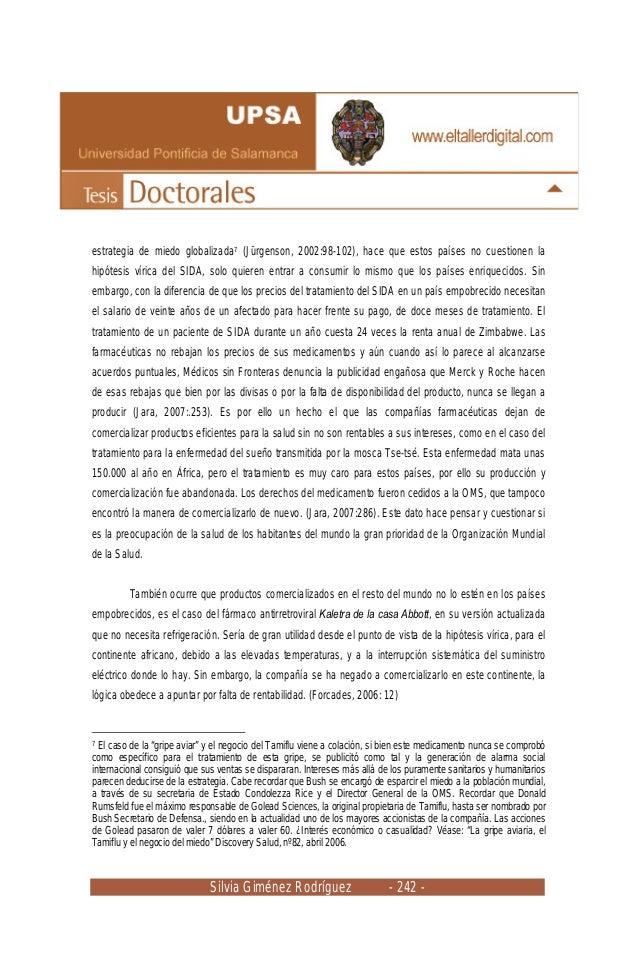 Silvia Giménez Rodríguez - 242 - estrategia de miedo globalizada7 (Jürgenson, 2002:98-102), hace que estos países no cuest...