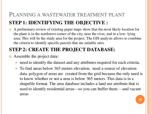 PLANNING A WASTEWATER TREATMENT PLANT STEP 1: IDENTIFYING THE OBJECTIVE :   A preliminary review of existing paper maps s...