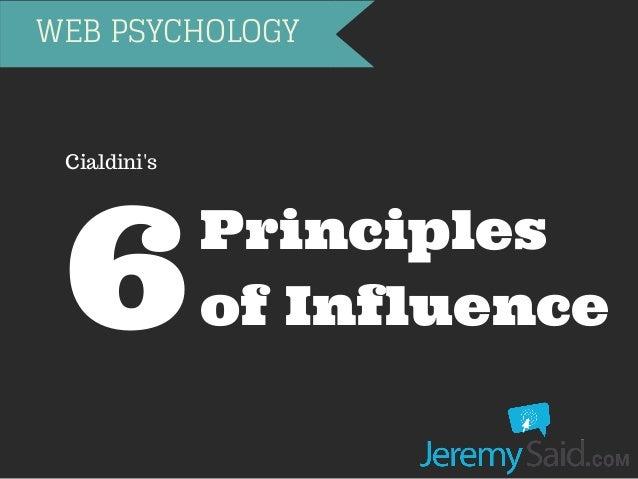 WEB PSYCHOLOGY  Principles  of Influence 6Cialdini's