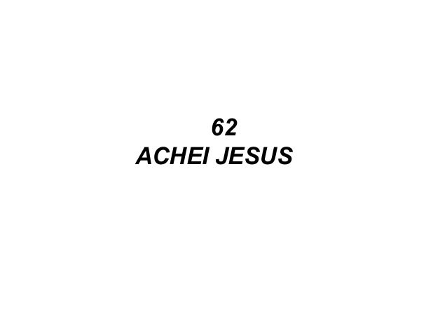 62 ACHEI JESUS
