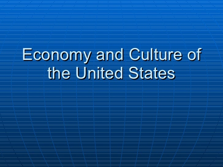 Economy and Culture of the United States