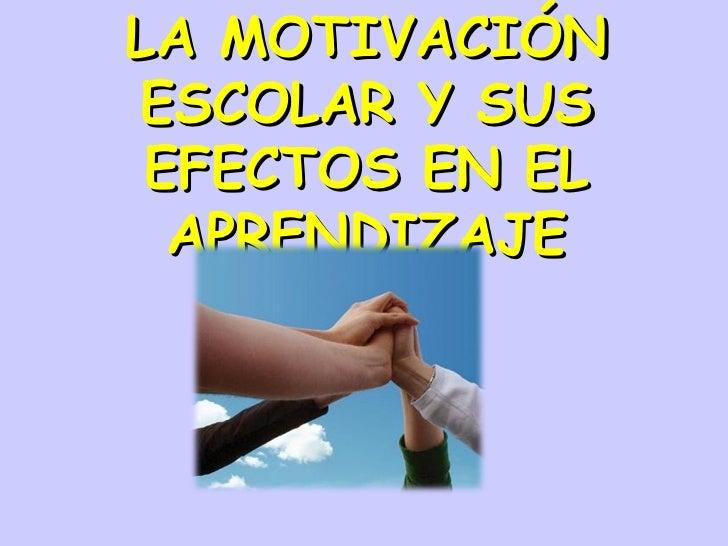 LA MOTIVACIÓN ESCOLAR Y SUS EFECTOS EN EL APRENDIZAJE