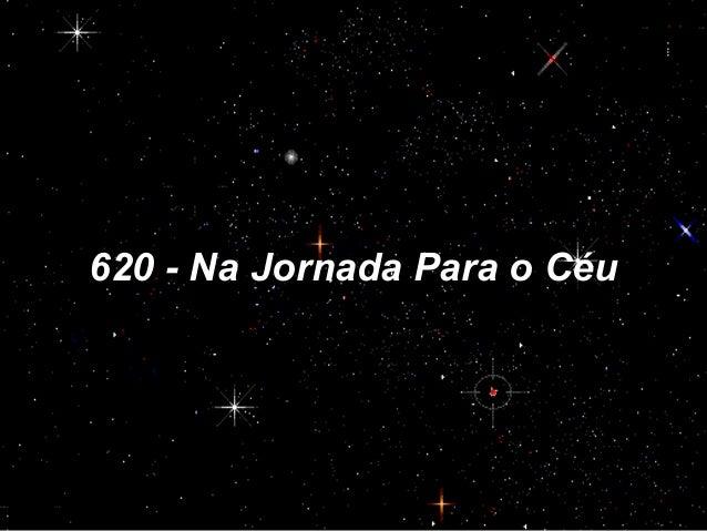 620 - Na Jornada Para o Céu