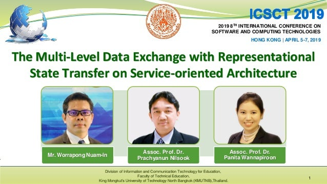 The Multi-Level Data Exchange with Representational State Transfer on Service-oriented Architecture Mr. Worrapong Nuam-In ...