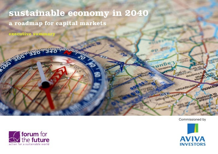 sustainable economy in 2040a roadmap for capital marketsexecutive summary                                Commissioned by