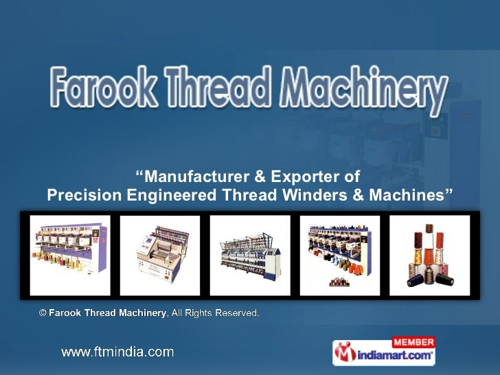 """ Manufacturer & Exporter of  Precision Engineered Thread Winders & Machines"""