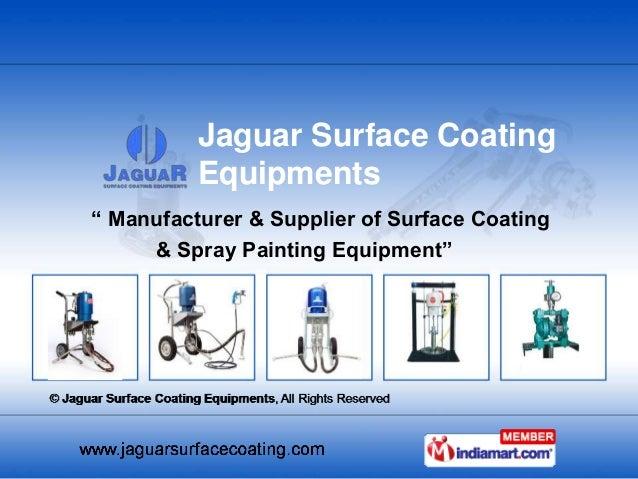 """ Manufacturer & Supplier of Surface Coating & Spray Painting Equipment"" Jaguar Surface Coating Equipments"