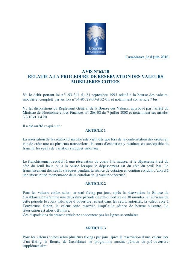 Casablanca, le 8 juin 2010 AVIS N°62/10 RELATIF A LA PROCEDURE DE RESERVATION DES VALEURS MOBILIERES COTEES Vu le dahir po...