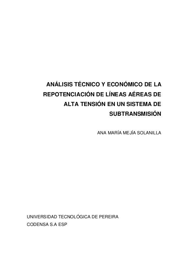 ANÁLISIS TÉCNICO Y ECONÓMICO DE LA REPOTENCIACIÓN DE LÍNEAS AÉREAS DE ALTA TENSIÓN EN UN SISTEMA DE SUBTRANSMISIÓN ANA MAR...