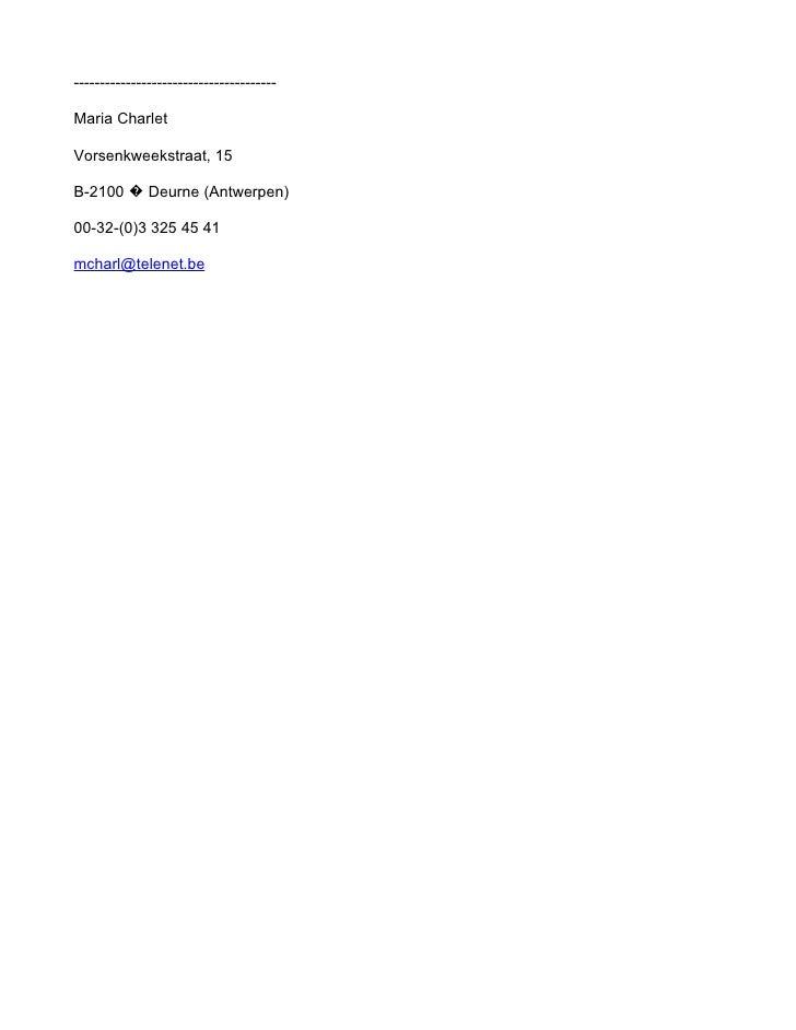 ---------------------------------------Maria CharletVorsenkweekstraat, 15B-2100 � Deurne (Antwerpen)00-32-(0)3 325 45 41mc...
