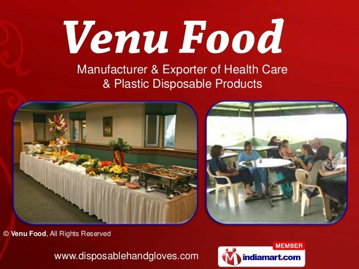 Manufacturer & Exporter of Health Care                        & Plastic Disposable Products© Venu Food, All Rights Reserve...