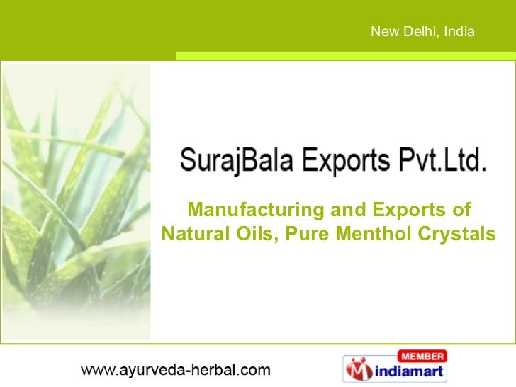 Manufacturing and Exports of Natural Oils, Pure Menthol Crystals New Delhi, India