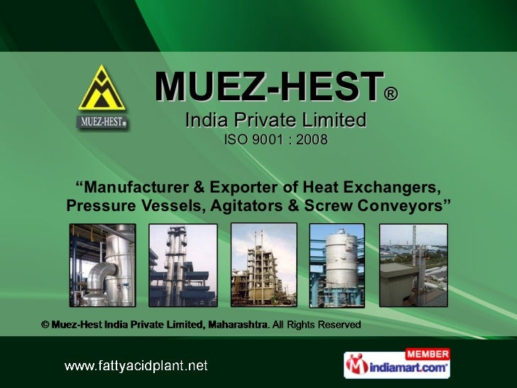 """MUEZ-HEST ® India Private Limited ISO 9001 : 2008 """" Manufacturer & Exporter of Heat Exchangers, Pressure Vessels, Agitator..."""