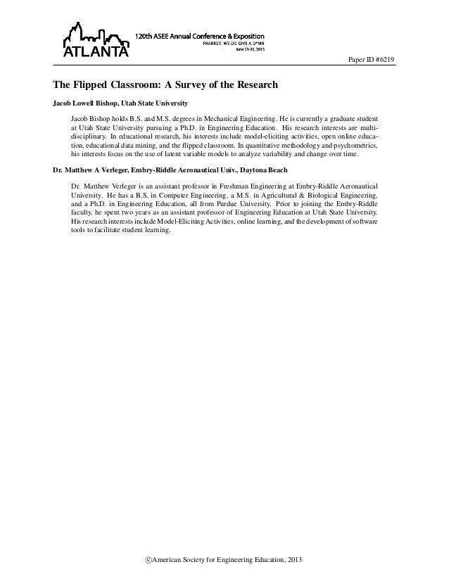 Paper ID #6219  The Flipped Classroom: A Survey of the Research Jacob Lowell Bishop, Utah State University Jacob Bishop ho...