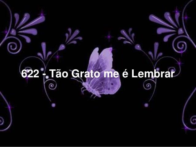 622 - Tão Grato me é Lembrar