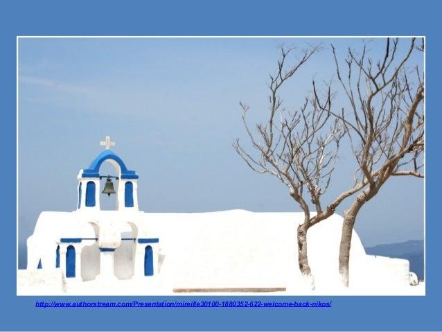 http://www.authorstream.com/Presentation/mireille30100-1880352-622-welcome-back-nikos/