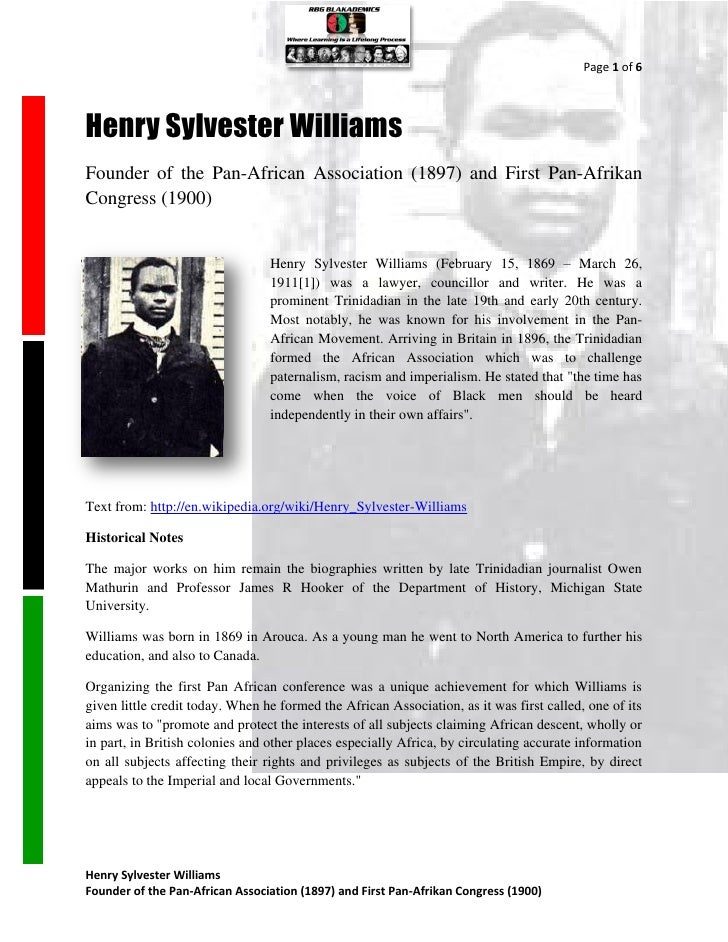 Page 1 of 6Henry Sylvester WilliamsFounder of the Pan-African Association (1897) and First Pan-AfrikanCongress (1900)     ...