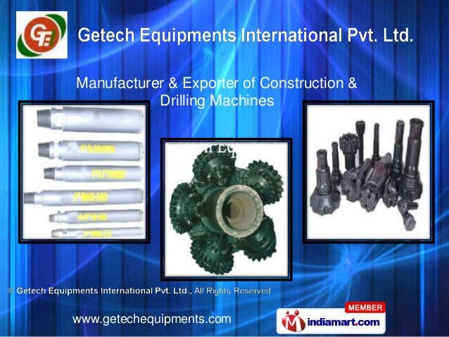 Manufacturer & Exporter of Construction &           Drilling Machineswww.getechequipments.com