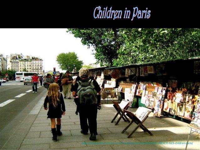 http://www.authorstream.com/Presentation/mireille30100-1883235-623-children-paris/