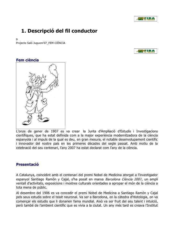 1. Descripció del fil conductor9Projecte Saló Juguem'07_FEM CIÈNCIAFem ciènciaL'onze de gener de 1907 es va crear la Junta...