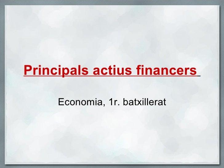 Principals actius financers