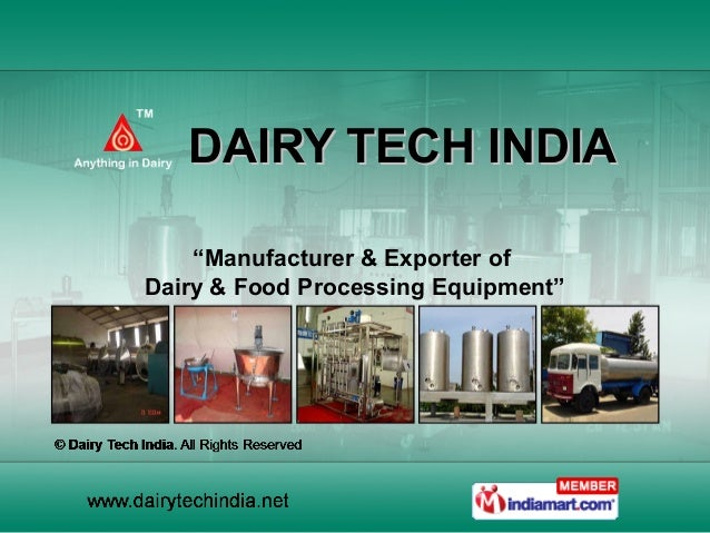 "DAIRY TECH INDIA    ""Manufacturer & Exporter ofDairy & Food Processing Equipment"""