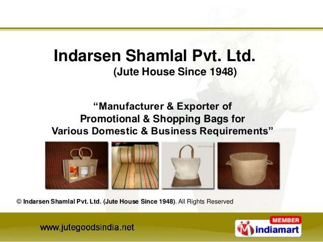 """Manufacturer & Exporter ofPromotional & Shopping Bags forVarious Domestic & Business Requirements""Indarsen Shamlal Pvt. L..."